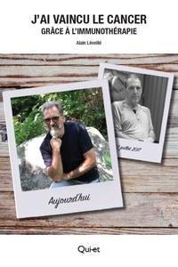 Alain Léveillé - J'ai vaincu le cancer grâce à l'immunothérapie.