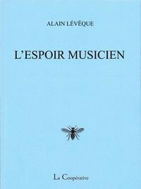 Alain Lévêque - L' Espoir musicien.