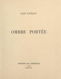 Alain Lévêque - Ombre portée.