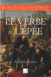 Alain Liautaud - Le verbe et l'épée Tome 2 : .