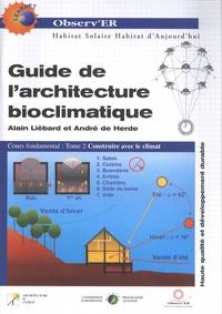 Alain Liébard et André De Herde - Guide de l'architecture bioclimatique - Tome 2, Construire avec le climat.