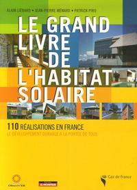 Alain Liébard et Jean-Pierre Ménard - Le grand livre de l'habitat solaire.