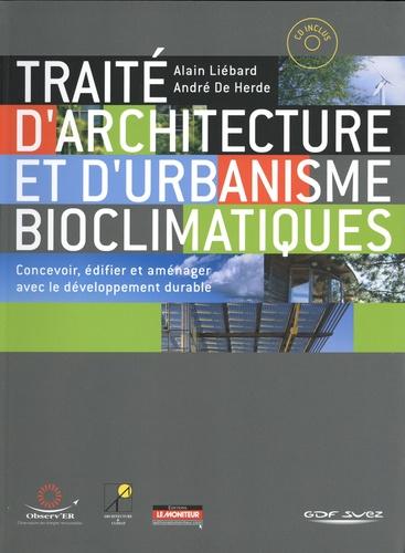 Alain Liébard et André De Herde - Traité d'architecture et d'urbanisme bioclimatiques - Concevoir, édifier et aménager avec le développment durable. 1 Cédérom