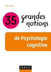 Alain Lieury - 35 grandes notions de psychologie cognitive.