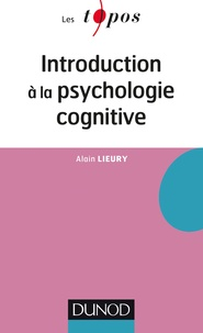 Alain Lieury - Introduction à la psychologie cognitive.