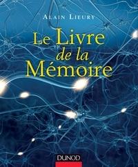 Alain Lieury - Le livre de la mémoire.