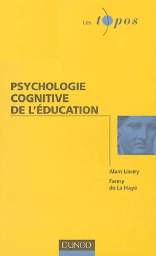 Alain Lieury et Fanny de La Haye - Psychologie cognitive de l'éducation.