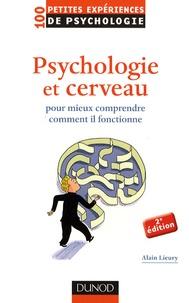 Alain Lieury - Psychologie du cerveau - Pour mieux comprendre comment il fonctionne.