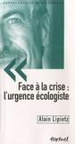 Alain Lipietz - Face à la crise : l'urgence écologiste.