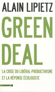 Alain Lipietz - Green Deal - La crise du libéral-productivisme et la réponse écologiste.