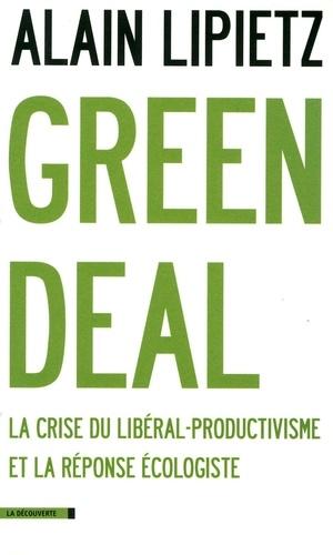 Green Deal. La crise du libéral-productivisme et la réponse écologiste
