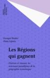 Alain Lipietz et Georges Benko - Les régions qui gagnent - Districts et réseaux, les nouveaux paradigmes de la géographie économique.