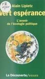Alain Lipietz - Vert espérance - L'avenir de l'écologie politique.