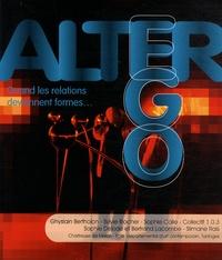 Alain Livache - Alter Ego - Quand les relations deviennent formes....