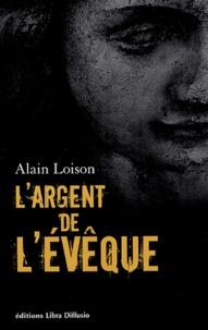 Alain Loison - L'argent de l'évêque.