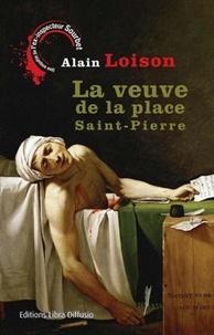 Alain Loison - La veuve de la place Saint-Pierre.