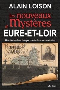 Alain Loison - Les nouveaux mystères d'Eure-et-Loir.