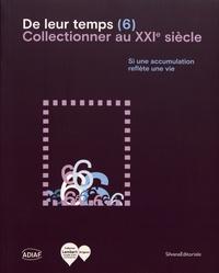 Télécharger le livre joomla pdf De leur temps (6)  - Collectionner au XXIe siècle iBook ePub par Alain Lombard, Gilles Fuchs, Stéphane Ibars, Michel Poitevin 9788836642823 in French