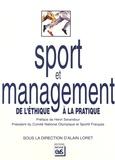Alain Loret - Sport et management - De l'éthique à la pratique.