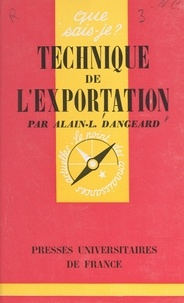 Alain-Louis Dangeard et Paul Angoulvent - Technique de l'exportation.