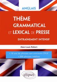 Alain-Louis Robert - Anglais, thème grammatical et lexical de presse - Entraînement intensif, Ecricome, Iéna LV2.