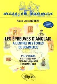 Alain-Louis Robert - Les épreuves d'anglais à l'entrée des écoles de commerce 1re et 2e langue.
