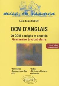 Alain-Louis Robert - QCM d'anglais - 20 QCM corrigés et annotés, grammaire & vocabulaire.