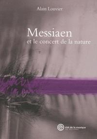 Alain Louvier - Messiaen et le concert de la nature.