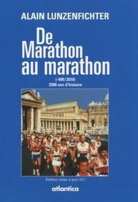 Alain Lunzenfichter - De Marathon au marathon - 2500 ans de marathon (-490-2010).
