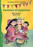 Alain M. Bergeron et Sophie Lussier - Valdérie, petite vampire  : Canines et pyjamas.