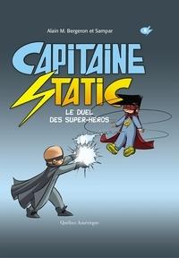 Alain M. Bergeron - Capitaine Static  : Capitaine Static 8 – Le Duel des super-héros - Le Duel des super-héros.
