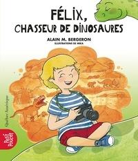 Alain M. Bergeron et  Mika - Félix, chasseur de dinosaures.