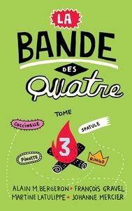 Alain M. Bergeron et François Gravel - La bande des quatre  : La Bande des Quatre T. 3.