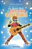 Alain M. Bergeron - Antoine Collins  : La bonne étoile d'Antoine Collins.