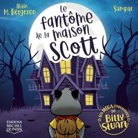 Alain M. Bergeron et  Sampar - Le fantôme de la maison Scott.
