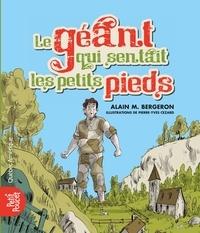 Alain M. Bergeron - Le géant qui sentait les petits pieds.