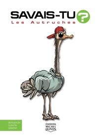 Alain-M Bergeron et Michel Quintin - Les autruches.