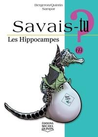 Alain-M Bergeron et Michel Quintin - Les hippocampes.