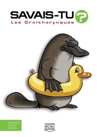 Alain-M Bergeron et Michel Quintin - Les ornithorynques.