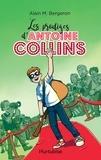 Alain M. Bergeron - Antoine Collins  : Les prodiges d'Antoine Collins.