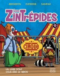 Alain M. Bergeron et Colette Dufresne - Les Zintrépides 3 - Le cirque.