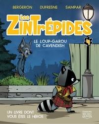 Alain M. Bergeron et Colette Dufresne - Les Zintrépides 4 - Le loup-garou de Cavendish.