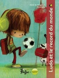 Alain M. Bergeron et Illustrateurs Fil et Julie - Mini Ketto  : Ludo et le record du monde.