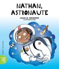 Alain M. Bergeron et  Mika - La Classe de Madame Isabelle  : Nathan, astronaute.