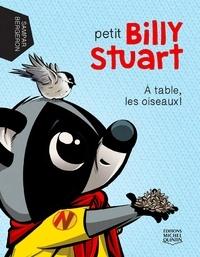 Alain M. Bergeron et  Sampar - Petit Billy Stuart 1 - À table, les oiseaux.