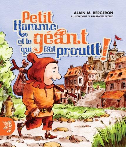Petit Homme et le géant qui fait Prouttt!
