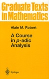 Alain-M Robert - A Course in p-adic Analysis.