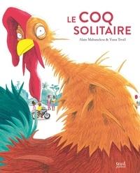 Alain Mabanckou et Yuna Troël - Le coq solitaire.