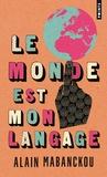 Alain Mabanckou - Le monde est mon langage.