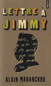 Alain Mabanckou - Lettre à Jimmy.